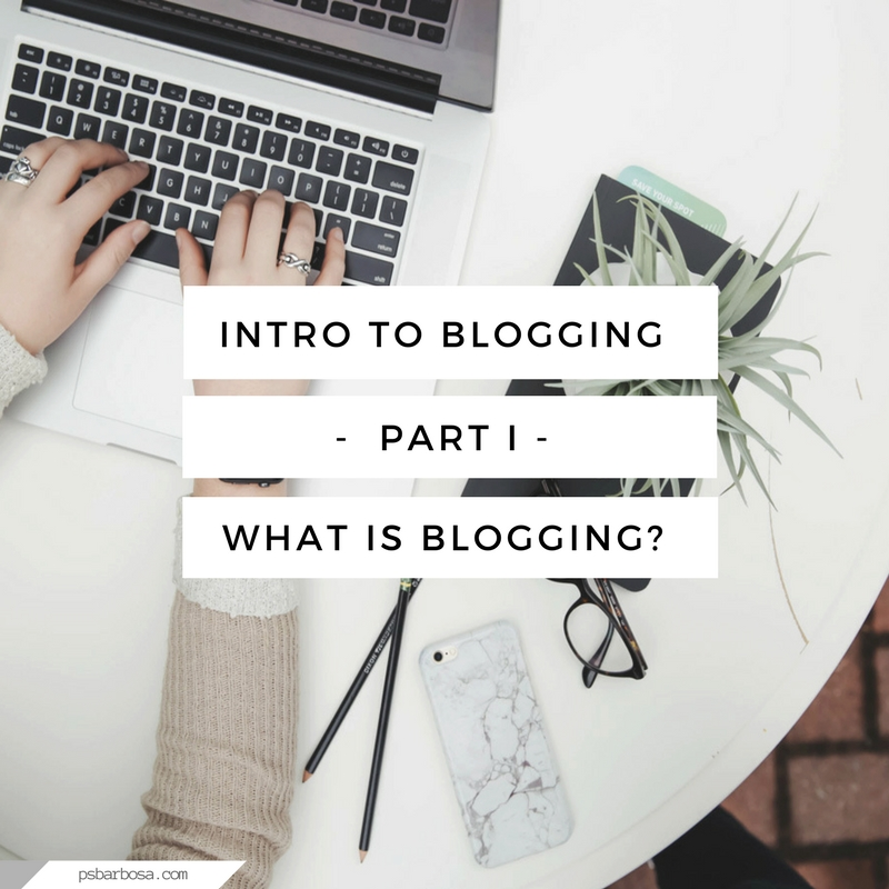 Intro To Blogging Part 1 - What is Blogging?