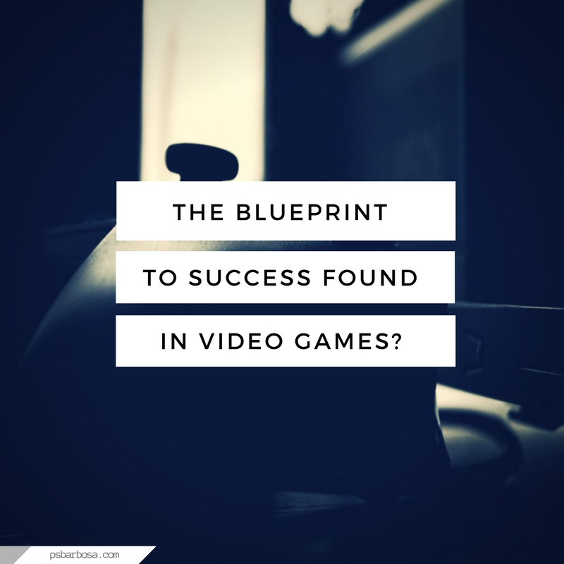 The Blueprint To Success Found In Video Games