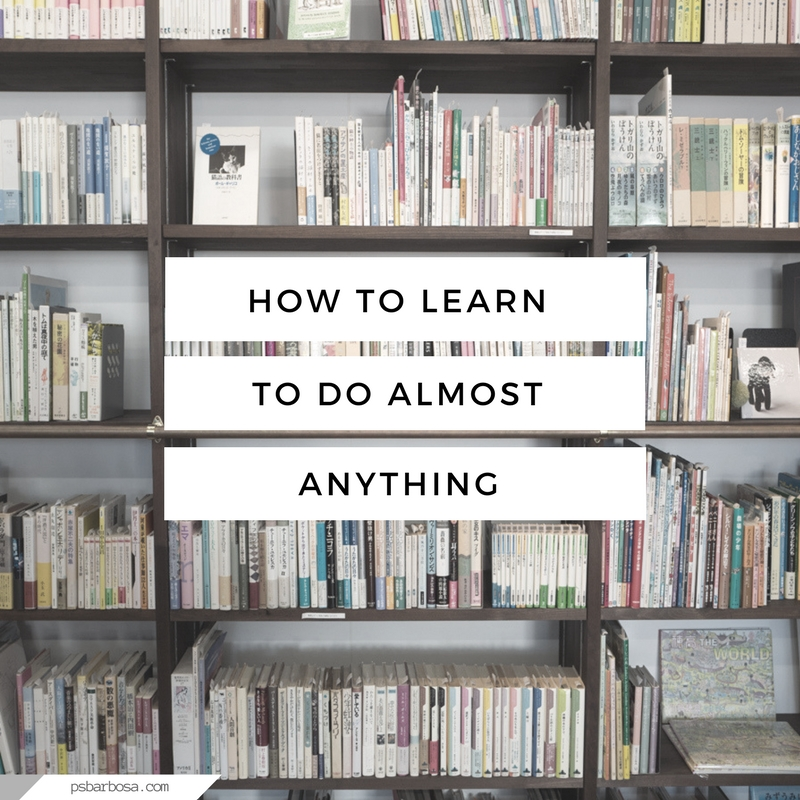 How To Learn To Do Almost Anything - Learn Anything