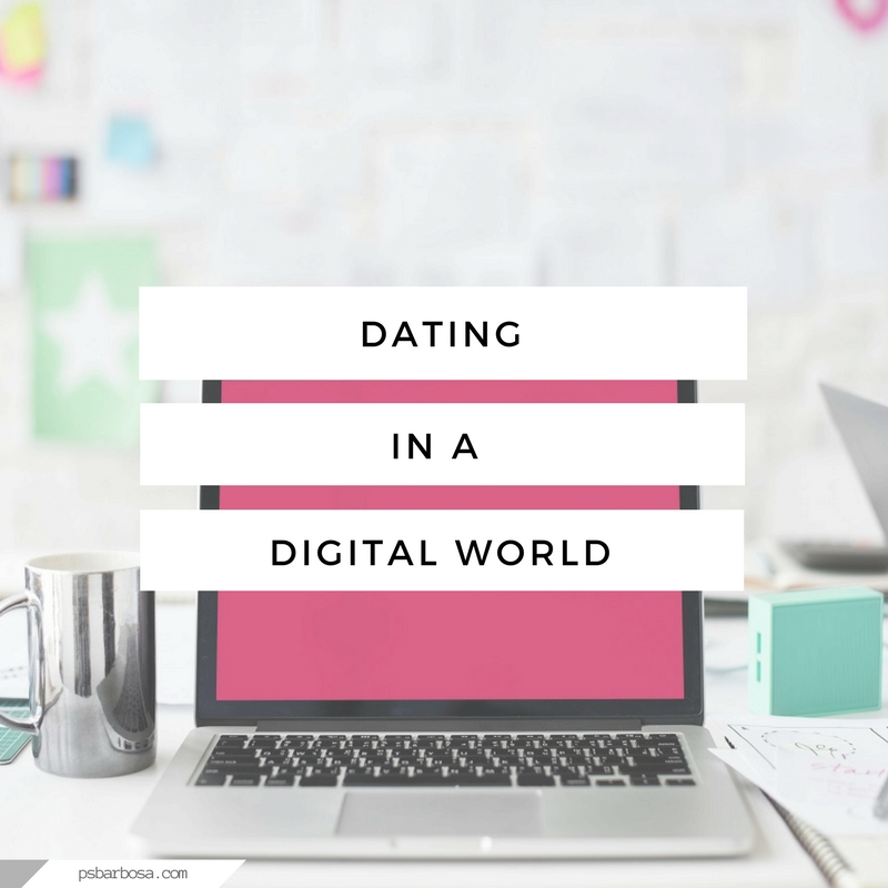 Dating In A Digital World - psbarbosa.com